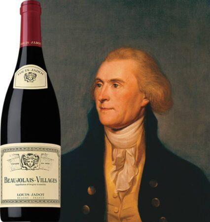 Thomas Jefferson and Louis Jadot Beaujolais-Villages